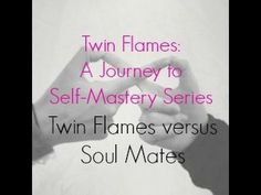 What's a Twin Flame and the difference between Twin Flames + Soul Mates?