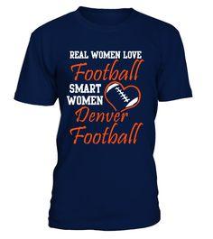 Real Women Love Denver  #image #shirt #gift #idea #hot #tshirt #idea