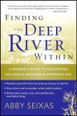 Finding the Deep River Within: A Woman's Guide to Recovering Balance and Meaning in Everyday Life