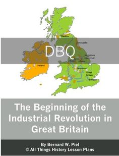 This Document Based Question (DBQ) looks at the reasons why Great Britain led the Industrial Revolution – looking at geography, laws, population, natural resources and more. High School World History, World History Classroom, History Education, Teaching History, History Lesson Plans, Social Studies Lesson Plans, Cause And Effect Essay, Essay Questions, Essay Topics