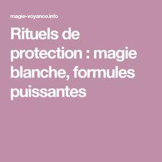 Rituels de protection : magie blanche, formules puissantes