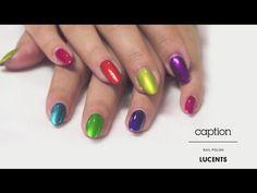Caption Nail Polish: Lucents Collection - Style - NAILS Magazine