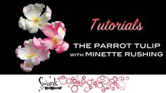 Tutorials: The Parrot Tulip by Minette Rushing on Vimeo