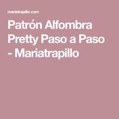 Patrón Alfombra Pretty Paso a Paso - Mariatrapillo