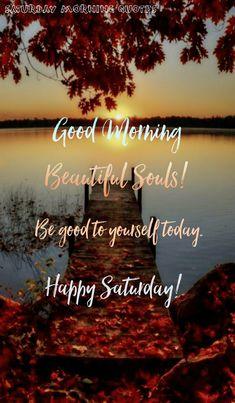Saturday Morning Quotes, Good Morning Happy Saturday, Happy Weekend Quotes, Hello Saturday, Weekend Humor, Good Morning Good Night, Good Night Quotes, Morning Qoutes, Weekend Fun