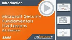 Free software's download | Free IT Tutorials  | E learning  | online sharing community: LiveLessons - Microsoft Security Fundamentals