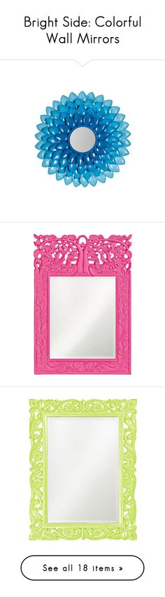 """""""Bright Side: Colorful Wall Mirrors"""" by polyvore-editorial ❤ liked on Polyvore featuring colorfulwallmirrors, home, home decor, mirrors, home wall decor, blue home accessories, wall mounted mirror, interior wall decor, wall mirrors and pink"""