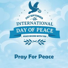 World Peace Day !!   Modern world is torn apart in war and conflicts . This is the day dedicated to all peace-loving, freedom wanted people on earth just to culture peace with every other fellow human being !!