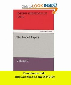 The Purcell Papers Volume 3 (9783842426672) Joseph Sheridan Le Fanu , ISBN-10: 3842426674  , ISBN-13: 978-3842426672 ,  , tutorials , pdf , ebook , torrent , downloads , rapidshare , filesonic , hotfile , megaupload , fileserve