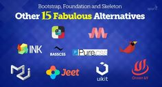 15 Fabulous Alternatives to Bootstrap, Foundation and Skeleton.