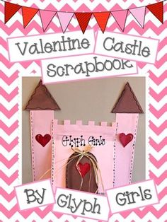 The Glyph Girls have a created a magical Valentine Castle for your students to craft into a special scrapbook to save their favorite valentines this year! The castle can be made in pink (as shown) or in gray if students prefer. We know some students are allergic to PINK!!