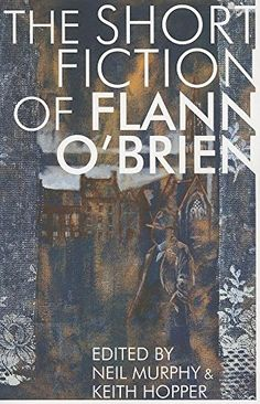 """Short Fiction of Flann O'Brien (Irish Literature) - This riotous collection at last gathers together an expansive selection of Flann O'Brien's shorter fiction in a single volume, as well as O'Brien's last and unfinished novel, """"Slattery's Sago Saga."""" Also included are new translations of several stories... - http://buytrusts.com/giftsets/2015/10/08/short-fiction-of-flann-obrien-irish-literature/"""