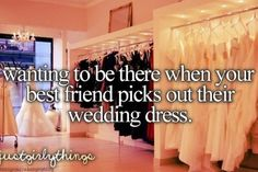 Literally will make you go dress shopping again if I'm not with you. This is such a dream of mine.