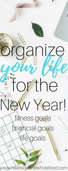 organize your life, new years resolutions, goal setting, fitness goals, financial goals, fitness resolution, life goals, intentional life planner, simplify life planner