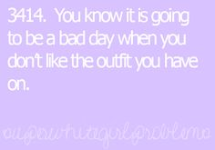 Exactly and no matter how many people tell you you look good you still don't like it.