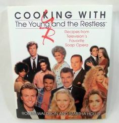 Cooking With The Young And The Restless by Robert Waldron And Martha Hollis    Available in my eBay store!