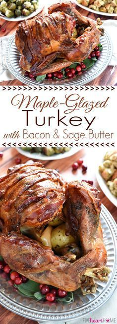 Maple-Glazed Turkey with Bacon and Sage Butter ~ tender, juicy, and shingled with bacon, this is the BEST Thanksgiving turkey recipe you'll ever try! | http://FiveHeartHome.com | Scroll down to the bottom of this post for a whole Thanksgiving menu of holiday recipes from two dozen talented food bloggers in our #ThanksgivingMenuBlogHop