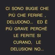 Ci sono bugie...che Bitch Quotes, Soul Quotes, Words Quotes, Italian Phrases, Italian Quotes, Favorite Quotes, Best Quotes, Cogito Ergo Sum, Quotes About Everything