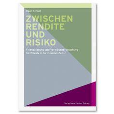 """Informationen zum Buch von Beat Bernet, """"Zwischen Rendite und Risiko"""""""