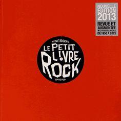 BOURHIS, Hervé. Le petit livre rock. Paris: Dargaud, 2013. BDP BOU