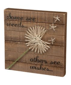 Look what I found on #zulily! 'Some See Weeds Others See Wishes' String Art Sign #zulilyfinds