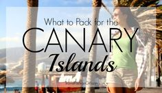 What To Pack For Canary Islands: Stylish Holiday Wardrobe Tips