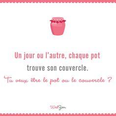 Voilà donc 100% de chance de tomber sur le bon couvercle cette semaine ! (cc http://www.lacheriesurlegateau.fr/) #love #quotes #lovequotes #citation #gettingmarried #amour #couple #wedding #weddingblog