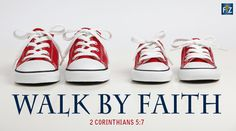 WALK BY FAITH! www.facetozion.com Foot Prints, Walk By Faith, Motivational Posters, Walking By, Ruby Red, Sneakers, Shoes, Tennis, Slippers