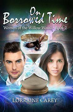 On Borrowed Time: The Women of the Willow Wood Book 2 by ... https://www.amazon.com/dp/B076YKTFDK/ref=cm_sw_r_pi_dp_x_JLr9zbBMCC485