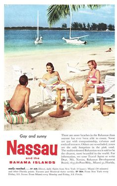 "For sale at Retrophoria.com, $8.99 - This original vintage Nassau and Bahama Islands Tourism Print Advertises a ""Gay and sunny"" time.  This ad features a really hip 50's photo of island vacationers enjoying the beach. This ad is strictly graded as: Very Good (A-)FAQ (Frequently"