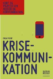 Krisekommunikation (Kort og præcist om medier og kommunikation)