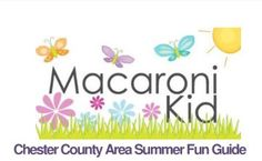2015 Summer Fun ~ West Chester Macaroni Kid | Macaroni Kid