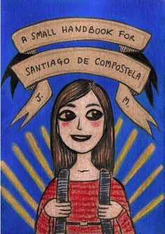 A Small Handbook for Santiago de Compostela written and illustrated by Julie Maggi