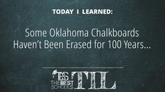 TIL some Oklahoma chalkboards haven't been erased for 100 years...