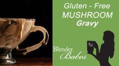 Gluten Free Creamy Mushroom Gravy