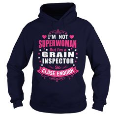 GRAIN INSPECTOR I'm Not Superwoman But I'm So Close Enough T-Shirts, Hoodies. BUY IT NOW ==► https://www.sunfrog.com/LifeStyle/GRAIN-INSPECTOR--SUPER-WM-Navy-Blue-Hoodie.html?id=41382