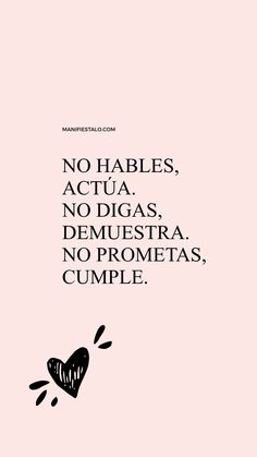 Phrases that help you motivate yourself and meet your goals and purposes. Positive Phrases, Motivational Phrases, Positive Vibes, Positive Quotes, Text Quotes, Words Quotes, Love Quotes, Spanish Inspirational Quotes, Spanish Quotes