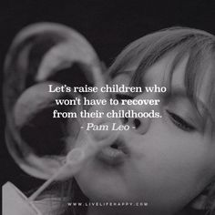 Let's Raise Children Who Won't