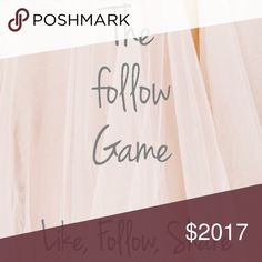 Like, Follow, Share, Repeat! The Follow Game! Like the post, follow everyone else that likes the post, and share so more can do the same! :] Happy Poshing!! Follow Game Other