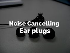 4 Best Noise Cancelling Ear Plugs for Hearing Protection