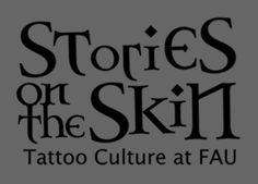 Stories on the Skin: Tattoo Culture at Florida Atlantic University. Valley College, College Library, Body Adornment, Body Modifications, University, Florida, Culture, Tattoos, Body Mods