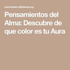 Pensamientos del Alma: Descubre de que color es tu Aura
