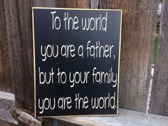 Father's Day wood signTo the world you are a by BuzzingBeesCrafts, $18.00