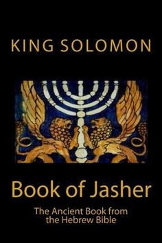 Book of Jasher: Ancient Book from the Hebrew Bible - Anouk Book Of Solomon, King Solomon, Revelation Study, Black Hebrew Israelites, Hebrew Bible, Jewish History, King James Bible, Bible Knowledge, Books To Buy