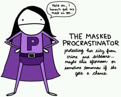 Natalie Dee: Masked Procrastinator - here she comes to save the day or the day after tomorrow Anxiety Girl, Natalie Dee, How To Stop Procrastinating, Word Of The Day, Make Me Smile, Just In Case, I Laughed, Laughter, Hilarious