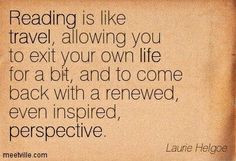 Reading is like travel.