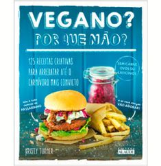 But I Could Never Go Vegan!: 125 Recipes That Prove You Can Live Without Cheese, It's Not All Rabbit Food, and Your Friends Will Still Come Over for Dinner Vegan Recipes Vegan Cookbooks Vegan Meal Ideas Quick Vegan Meals Easy Vegan Meals Best Vegan Cookbooks, Vegan Books, Whole Foods, Whole Food Recipes, Keto Regime, Vegetarian Recipes, Healthy Recipes, Vegetarian Options, Diabetic Recipes