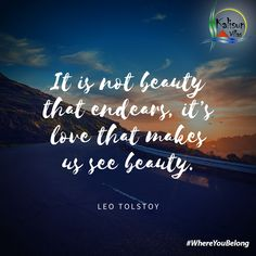 Have you experienced that you discover something new everyday to love one person even more than the day before? It's love that makes us see beauty. Word Of The Day, Quote Of The Day, Calgary, Andy Warhol Quotes, Health Warrior, Words With Friends, Leo Tolstoy, Life Philosophy, Writing Quotes