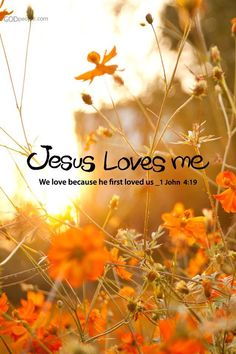Jesus loves me! We love because He first loved us ~ 1 John Bible Verses Quotes, Bible Scriptures, Faith Quotes, Scripture Images, Daily Scripture, 1 John 4 19, Gods Love, My Love, Jesus Loves You