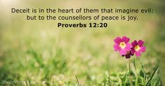 Proverbs - KJV - Bible verse of the day Scriptures On Joy, Peace Bible Verse, Bible Verses Kjv, Proverbs 20, Do What Is Right, Verse Of The Day, Deceit, Word Of God, Christian Quotes